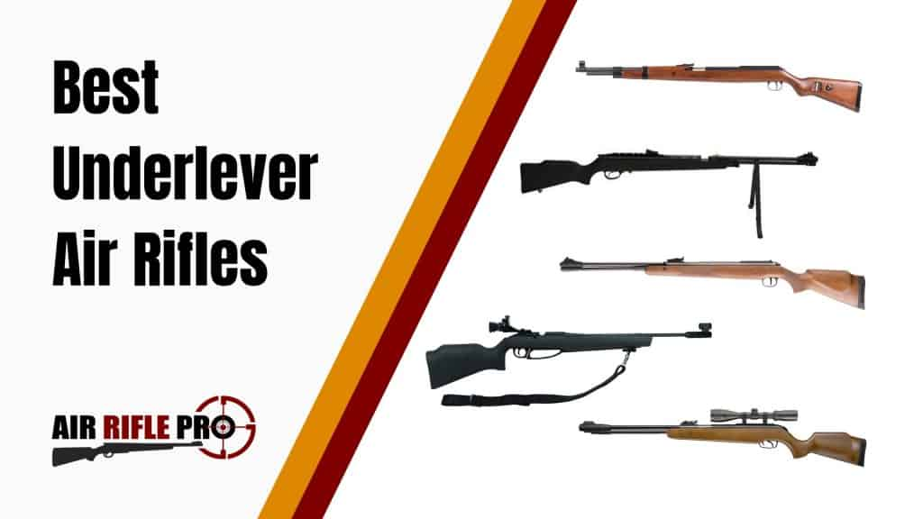 Best Underlever Air Rifle - Our 2019 Top Picks | Air Rifle Pro