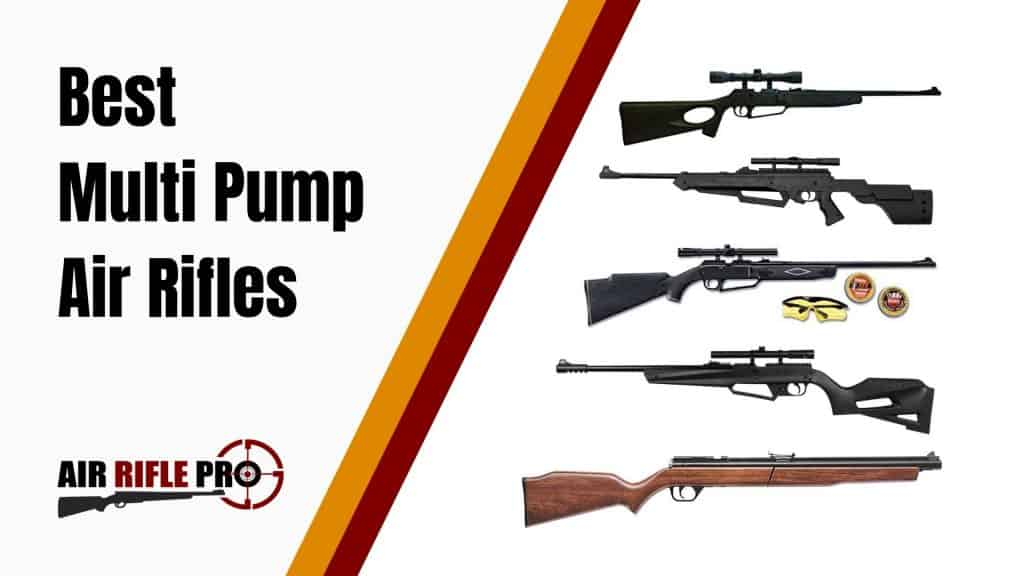 Most Powerful And Best Multi Pump Air Rifle Reviews For 2019
