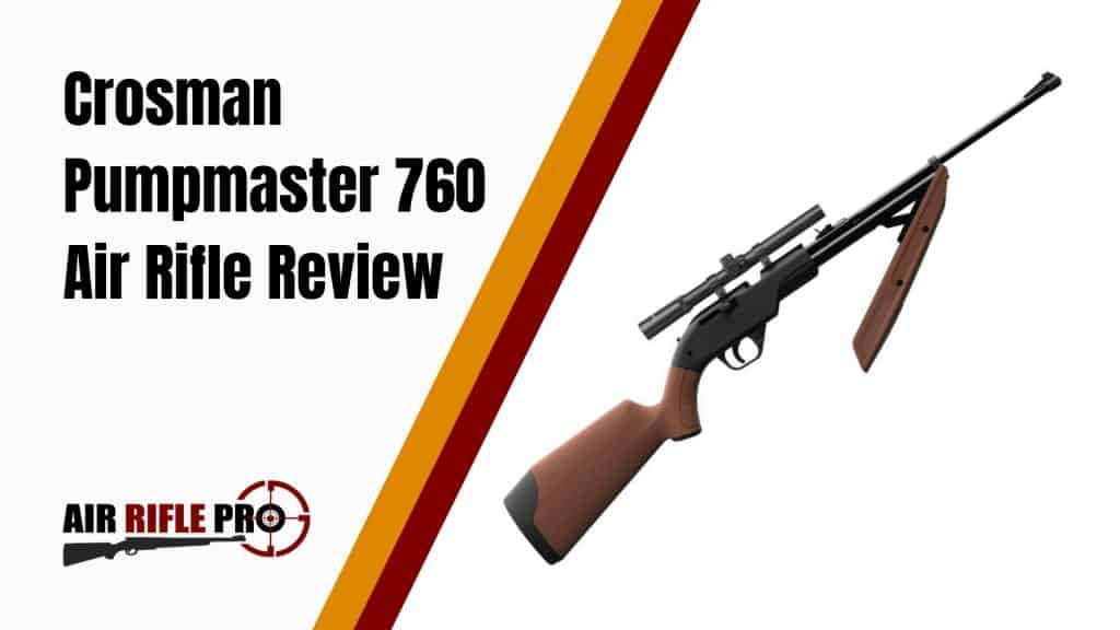 Crosman Pumpmaster 760 Variable Pump Air Rifle Review