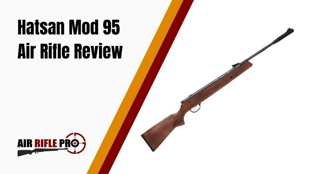 Hatsan Mod 95 Air Rifle Review